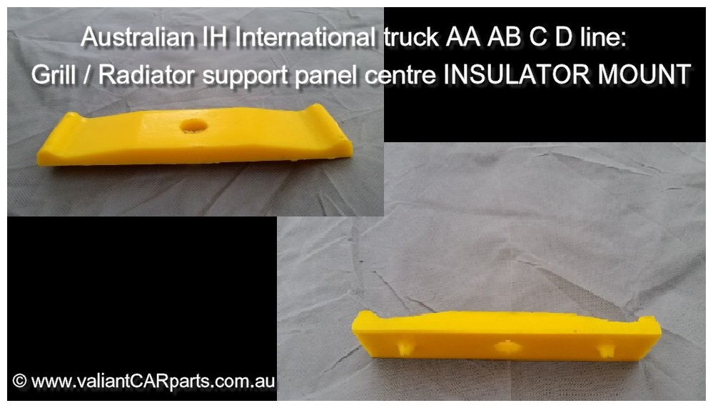 Aust_IH_International_truck_AA_AB_C_D_line-_Grill_Radiator_support_panel_centre_INSULATOR_MOUNT